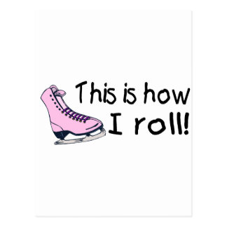 This Is How I Roll Pink Ice Skate Post Card