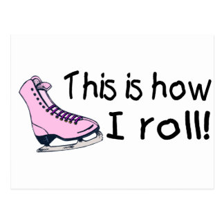 This Is How I Roll (Pink Ice Skate) Postcard