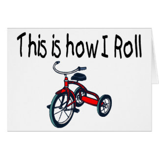 This Is How I Roll (Red Tricycle) Greeting Card