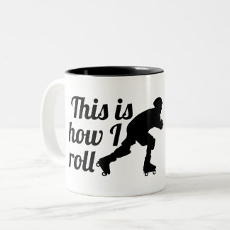 This is how I roll, Roller Derby skater Two-Tone Coffee Mug