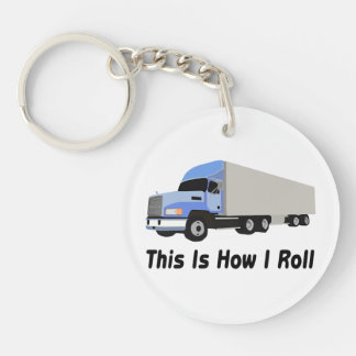 This Is How I Roll Semi Truck Double-Sided Round Acrylic Key Ring
