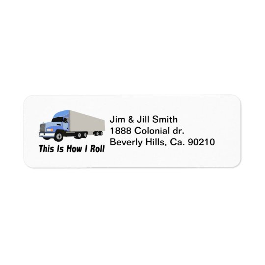 This Is How I Roll Semi Truck Return Address Label
