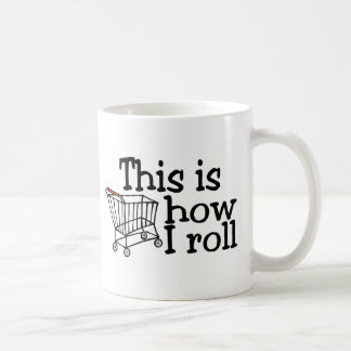 This Is How I Roll (Shopping Cart) Classic White Coffee Mug