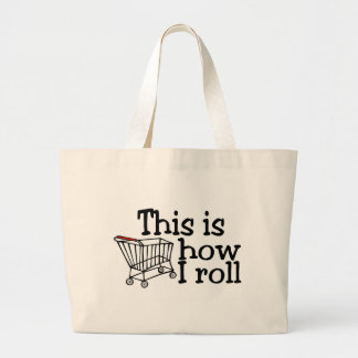 This Is How I Roll Shopping Cart Tote Bags
