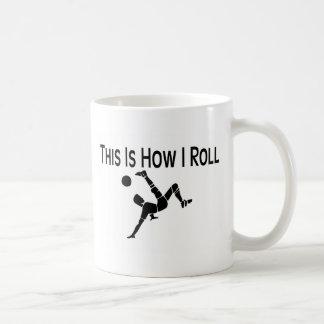 This Is How I Roll Soccer Kick Coffee Mug