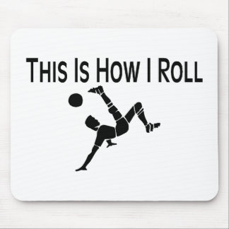 This Is How I Roll Soccer Kick Mouse Pad