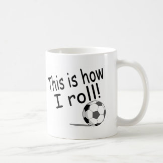 This Is How I Roll Soccer Coffee Mug