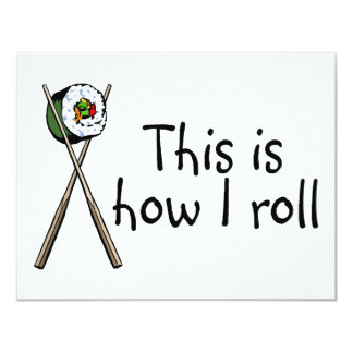 This Is How I Roll Sushi 11 Cm X 14 Cm Invitation Card