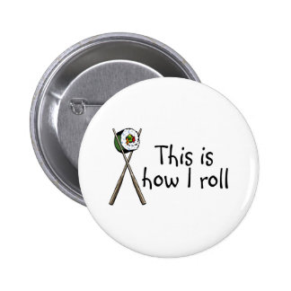 This Is How I Roll Sushi 6 Cm Round Badge