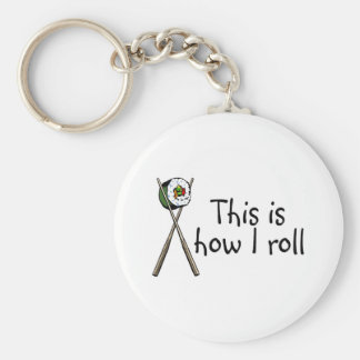 This Is How I Roll Sushi Basic Round Button Key Ring