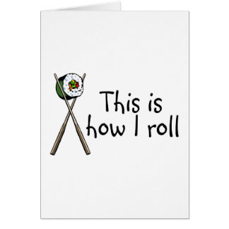 This Is How I Roll Sushi Greeting Card