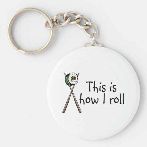 This Is How I Roll Sushi Key Chain