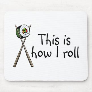 This Is How I Roll Sushi Mouse Mat