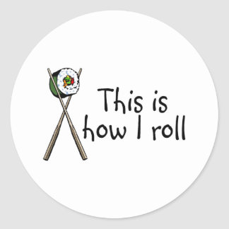 This Is How I Roll Sushi Round Sticker