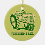 This Is How I Roll Tractor GRN Ornament
