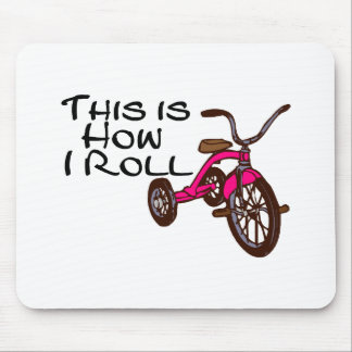 This Is How I Roll Tricycle Mouse Pad
