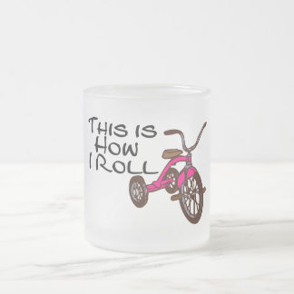 This Is How I Roll Tricycle Frosted Glass Mug