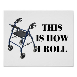 This Is How I Roll Walker Print