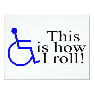 This Is How I Roll Wheelchair 11 Cm X 14 Cm Invitation Card