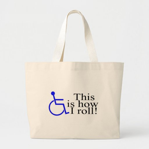 This Is How I Roll Wheelchair Bag