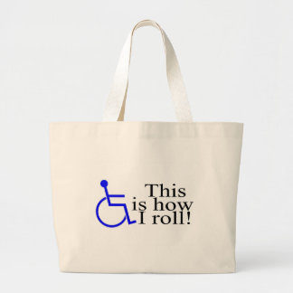 This Is How I Roll Wheelchair Jumbo Tote Bag