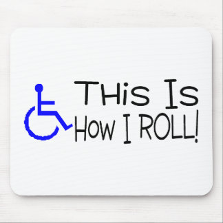 This Is How I Roll Wheelchair Mouse Pad