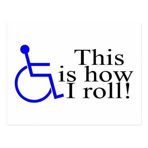 This Is How I Roll Wheelchair Post Card
