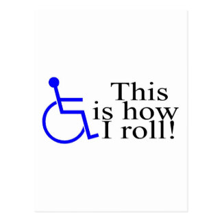 This Is How I Roll Wheelchair Postcard