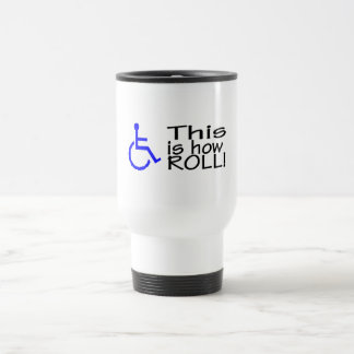This Is How I Roll Wheelchair Stainless Steel Travel Mug