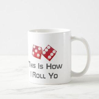 This Is How I Roll Yo Coffee Mug