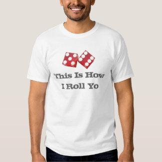 This Is How I Roll Yo Tshirts