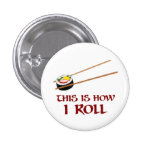 This Is How I Sushi Roll 3 Cm Round Badge
