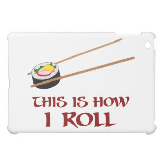 This Is How I Sushi Roll Case For The iPad Mini