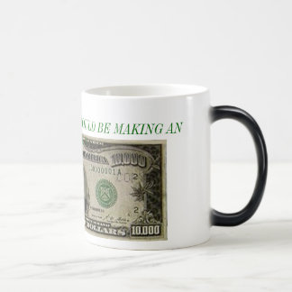THIS IS HOW MUCH I SHOULD BE MAKING AN... MORPHING MUG