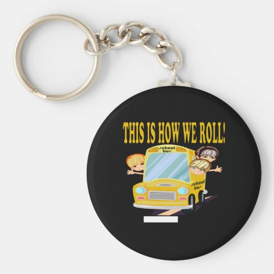 This Is How We Roll Basic Round Button Key Ring