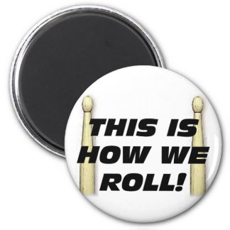 This Is How We Roll 6 Cm Round Magnet