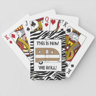 """This Is How We Roll"" Poker Deck"