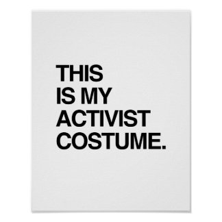 THIS IS MY ACTIVIST COSTUME.png Poster