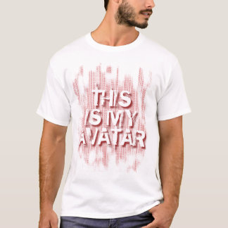 THIS IS MY AVATAR T-Shirt