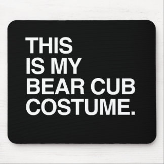 THIS IS MY BEAR CUB COSTUME.png Mouse Pads
