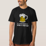 This is my BEER Drinking Shirt. Everyday Wear. T-Shirt