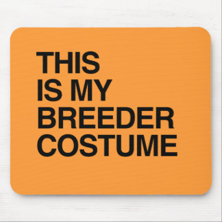 THIS IS MY BREEDER HALLOWEEN COSTUME.png Mouse Pad