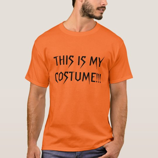 THIS IS MY COSTUME!!! in Orange T-Shirt