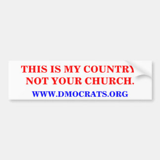 THIS IS MY COUNTRY, NOT YOUR CHURCH. BUMPERSTICKER BUMPER STICKER