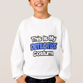 This Is My Detective Costume Sweatshirt
