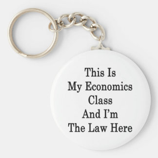 This Is My Economics Class And I'm The Law Here Basic Round Button Key Ring
