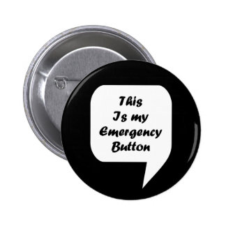 'This Is My Emergency Button' 6 Cm Round Badge
