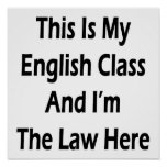 This Is My English Class And I'm The Law Here