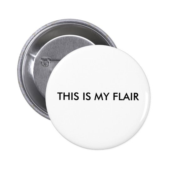 THIS IS MY FLAIR 6 CM ROUND BADGE