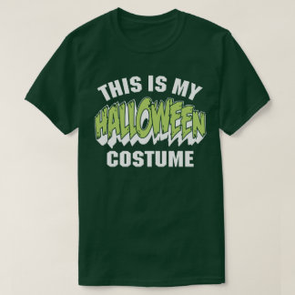 This Is My Halloween Costume Fancy Dress Funny Tee